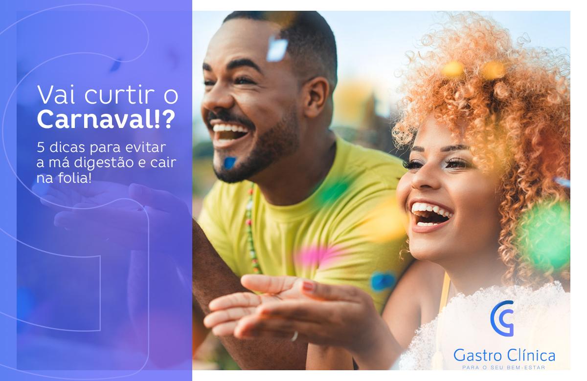 Imagem postagem Vai curtir o Carnaval!? 5 dicas para evitar a má digestão e cair na folia!